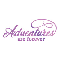 Couture Creations Hotfoil Adventures Sentiment