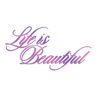 Couture Creations Hotfoil Life is Beautiful Sentiment