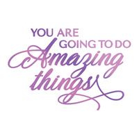 Couture Creations Hotfoil Amazing Things Sentiment