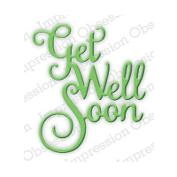 Impression Obsession Die Get Well Soon DIE382D