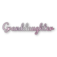 Presscut Granddaughter Die PCD52 FREE SHIPPING