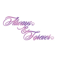 Couture Creations Hotfoil Stamp Always And Forever Sentiment