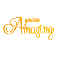 Ultimate Crafts Sweet Sentiments Hotfoil Stamp You're Amazing